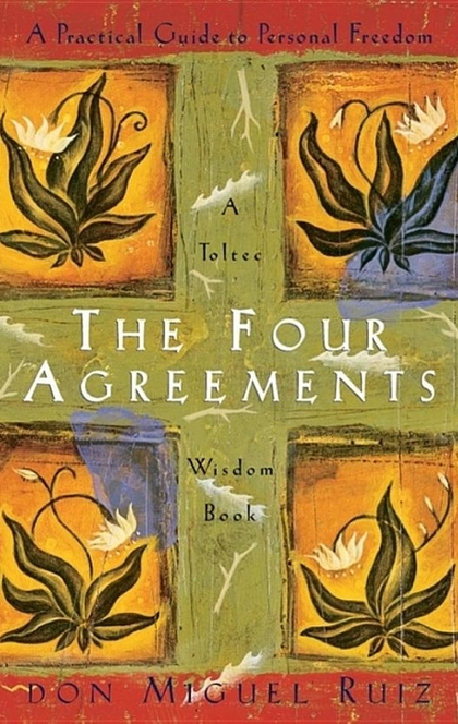 The Four Agreements - Don Miguel Ruiz, Janet Mills