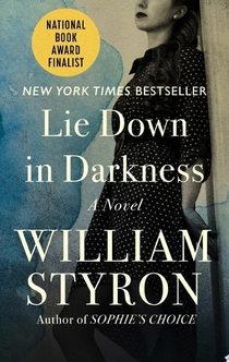 Lie Down in Darkness - William Styron