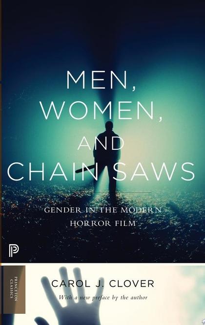 Men, Women, and Chain Saws - Carol J. Clover