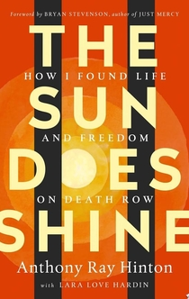 The Sun Does Shine - Anthony Ray Hinton, Lara Love Hardin