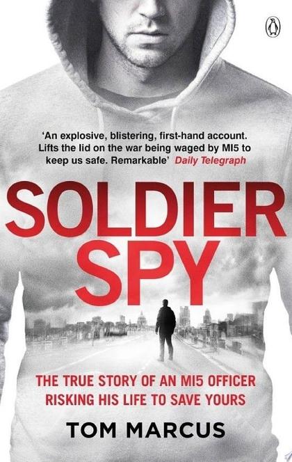 Soldier Spy - Tom Marcus