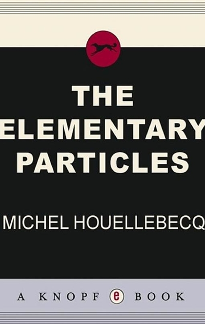 The Elementary Particles - Michel Houellebecq
