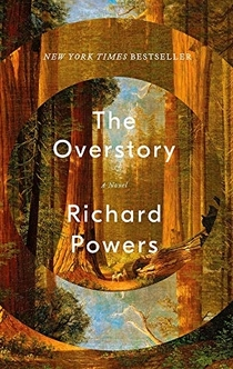 The Overstory: A Novel - Richard Powers