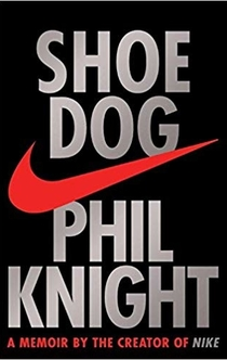 Shoe Dog - Phil Knight