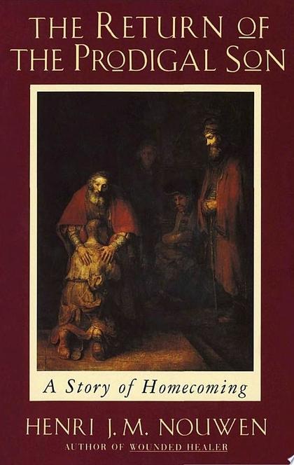 The Return of the Prodigal Son - Henri J. M. Nouwen