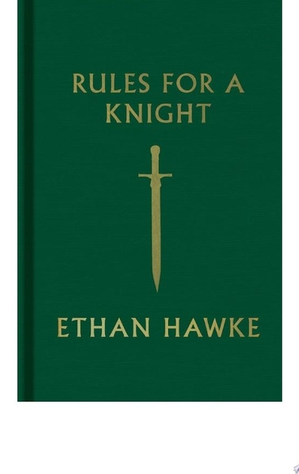 Rules for a Knight - Ethan Hawke