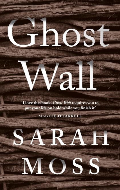 Ghost Wall - Sarah Moss