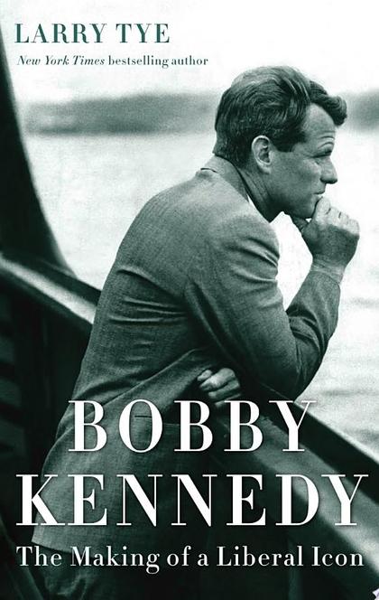 Bobby Kennedy - Larry Tye