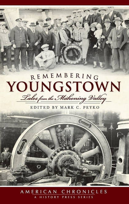 Remembering Youngstown - Mark C. Peyko