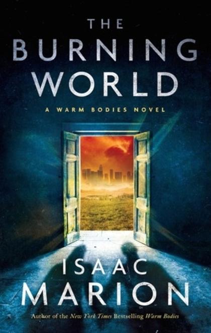 The Burning World - Isaac Marion