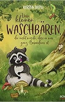 Vom kleinen Waschbären, der nicht wusste, dass er was ganz Besonderes ist Bilderbücher für 3- bis 6-Jährige: Amazon.de: Toepel, Kerstin: Bücher -