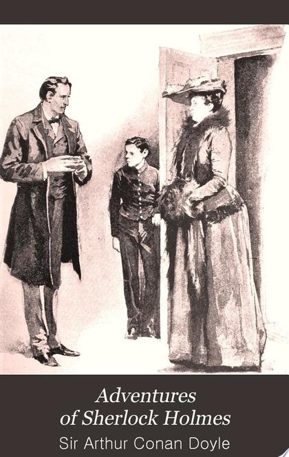 Adventures of Sherlock Holmes - Sir Arthur Conan Doyle