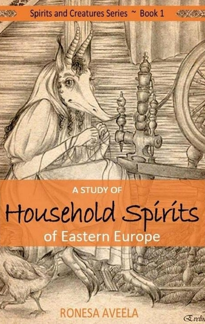 A Study of Household Spirits of Eastern Europe - Ronesa Aveela