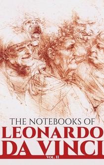 The Notebooks of Leonardo Da Vinci - Leonardo (da Vinci), Jean Paul Richter