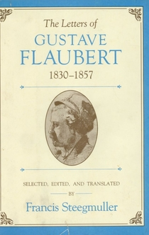 The Letters of Gustave Flaubert: 1830-1857 - Gustave Flaubert