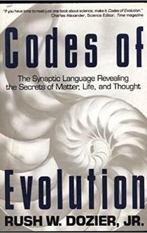 Codes of Evolution - Rush W. Dozier