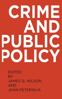 Crime and Public Policy - James Q. Wilson, Joan Petersilia
