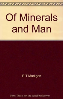 Of Minerals and Man - Sir Russel Madigan