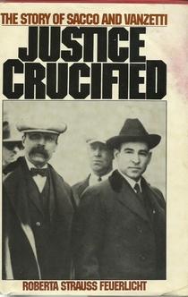 Justice crucified - Roberta S. Feuerlicht