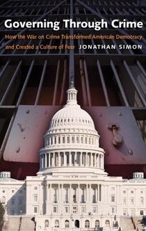 Governing Through Crime - Jonathan Simon