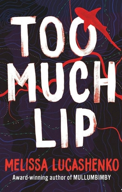 Too Much Lip - Melissa Lucashenko