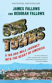 Our Towns - James Fallows, Deborah Fallows