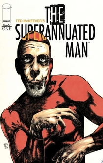 The Superannuated Man #1 - Ted Mckeever
