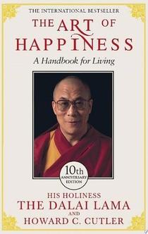 The Art of Happiness - The Dalai Lama, Howard C. Cutler, Dalai Lama, Howard Cutler