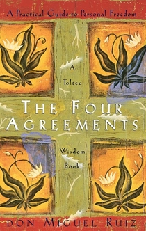 The Four Agreements - Miguel Ruiz