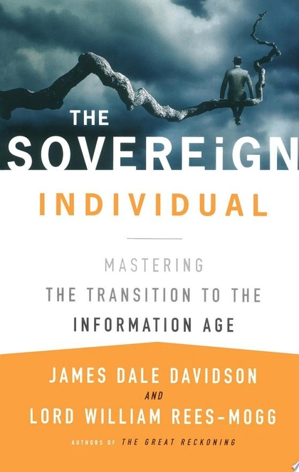 The Sovereign Individual - James Dale Davidson, Lord William Rees-Mogg