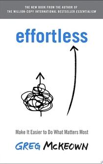 Effortless - Greg McKeown
