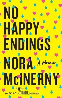 No Happy Endings - Nora McInerny