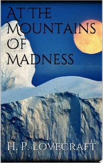 At The Mountains Of Madness - H. P. Lovecraft