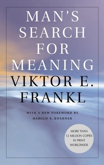 Man's Search for Meaning - Viktor Emil Frankl, William J. Winslade
