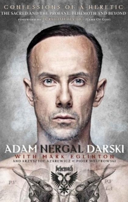 Confessions Of A Heretic - Adam Nergal Darski, Mark Eglinton