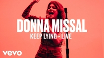 "Watch Donna Missal - ""Keep Lying"" (Live) 