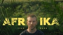 Посмотрите Ivan Dorn - Afrika