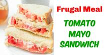 Tomato Mayo Sandwiches