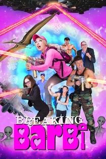 Breaking Barbi -