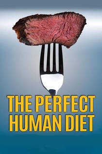 The Perfect Human Diet - 2012