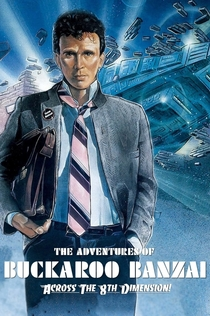 The Adventures of Buckaroo Banzai Across the 8th Dimension - 1984