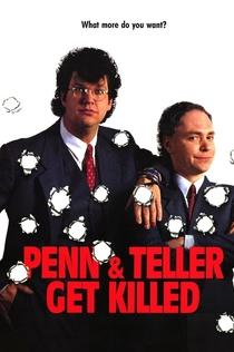 Penn & Teller Get Killed - 1989