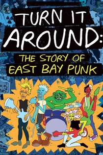 Turn It Around: The Story of East Bay Punk - 2017