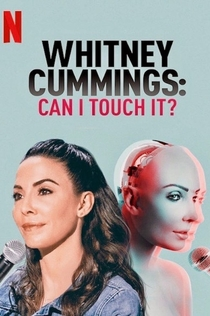 Whitney Cummings: Can I Touch It? - 2019
