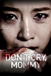 Не плачь, мамочка -