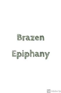 Brazen Epiphany -