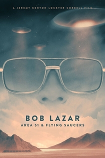 Bob Lazar: Area 51 and Flying Saucers - 2018