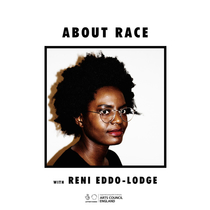 3: White Season part 2 - About Race with Reni Eddo-Lodge