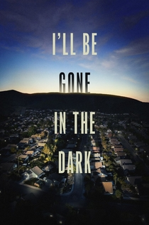 I'll Be Gone in the Dark |